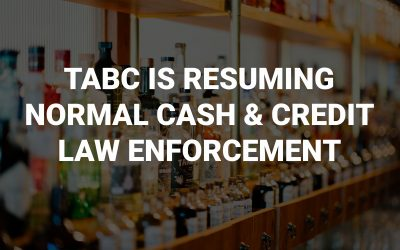 TABC Resuming Normal Cash and Credit Law Enforcement