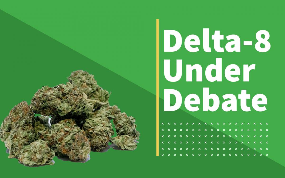 Delta-8 Under Debate
